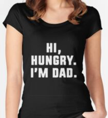 Hi Hungry I'm Dad Women's Fitted Scoop T-Shirt