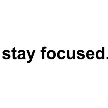 stay focused black on white by thirdfocus