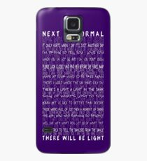 Next to Normal Case/Skin for Samsung Galaxy