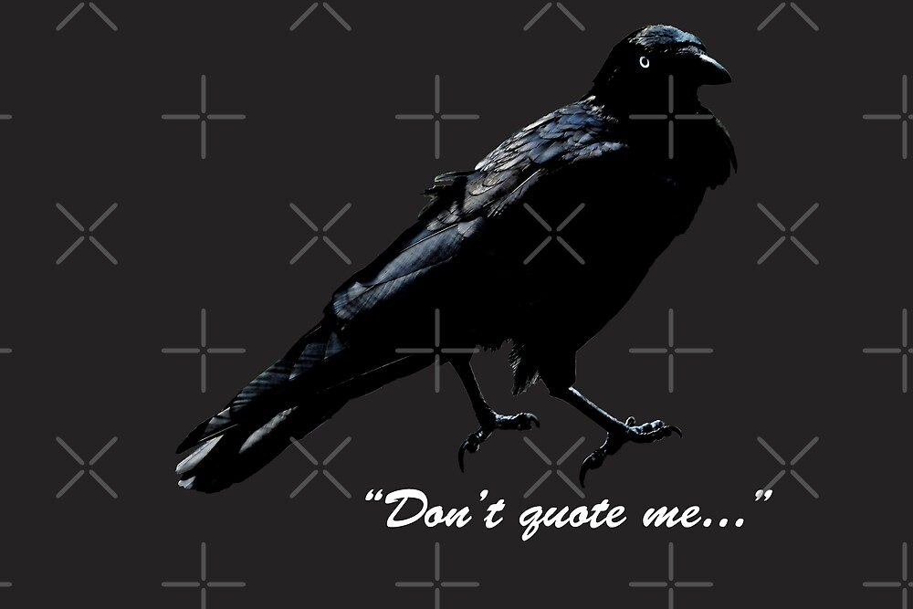 """""""(Dont Quote) The Raven"""" by PKHalford"""