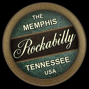 THE Memphis Rockabilly Tennessee by mamza