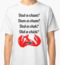 Camiseta clásica Lobstrosity Dad-a-Chum