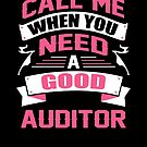 CALL ME WHEN YOU NEED A GOOD AUDITOR by inkedcreation