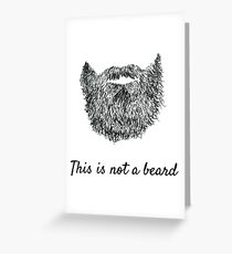 This is not a beard (white background) Greeting Card