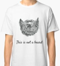 This is not a beard (white background) Classic T-Shirt