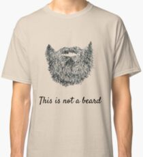 This is not a beard Classic T-Shirt