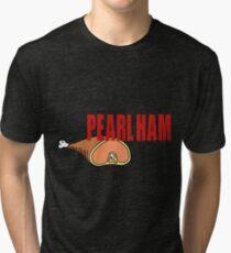 Pearl Ham. Tri-blend T-Shirt