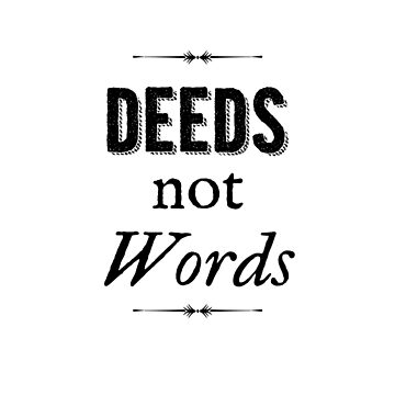 Deeds Not Words by electrasteph