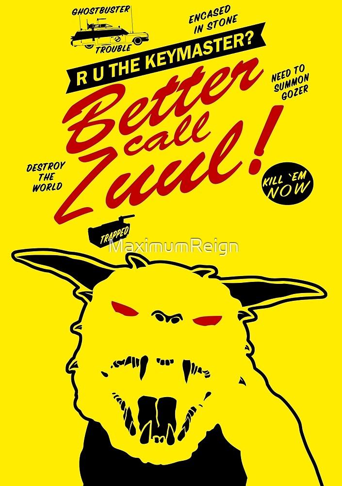Better call Zuul by MaximumReign