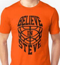 Believe In Steve - Philadelpia Hockey - GO FLYERS Unisex T-Shirt