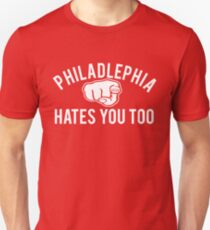 Philadelphia Hates You Too T-Shirt