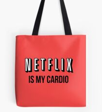 NETFLIX IS MY CARDIO Tote Bag