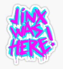JINX WAS HERE Sticker
