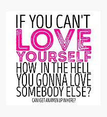 """RuPaul's Drag Race - """"If You Can't Love Yourself..."""" Quote Photographic Print"""