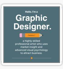 Hello. I'm a Graphic Designer. Sticker