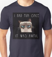 I had fun once, it was awful. Cat T-Shirt