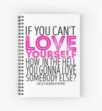 "RuPaul's Drag Race - ""If You Can't Love Yourself..."" Quote Spiral Notebook"