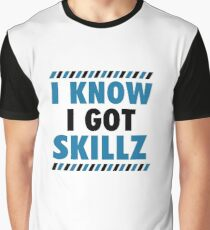 I Know I Got Skillz Graphic T-Shirt