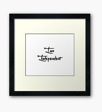 I Am Independent Framed Print