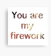 You Are My Firework Canvas Print