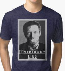 Everybody lies Tri-blend T-Shirt