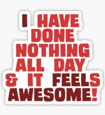 Nothing is as Awesome! Sticker