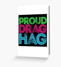 """Love Drag Queens? Show Your """"Drag Hag"""" Pride! Greeting Card"""