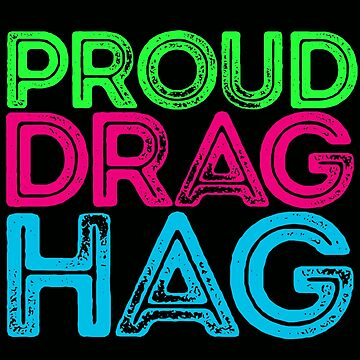 """Love Drag Queens? Show Your """"Drag Hag"""" Pride! by madradmitchell"""