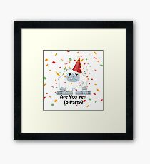 Are You Yeti to Party? Framed Print