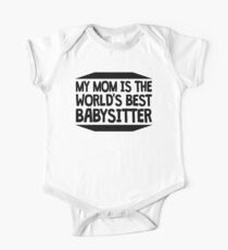 My Mom Is The World's Best Babysitter Kids Clothes