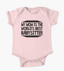 My Mom Is The World's Best Babysitter One Piece - Short Sleeve