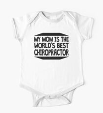 My Mom Is The World's Best Chiropractor One Piece - Short Sleeve