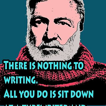 Ernest Hemingway quote 3 by Shirtquotes