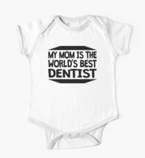 My Mom Is The World's Best Dentist One Piece - Short Sleeve