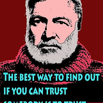 Ernest Hemingway Quotes 4 by Shirtquotes