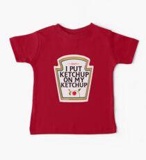 I put ketchup on my ketchup Baby Tee