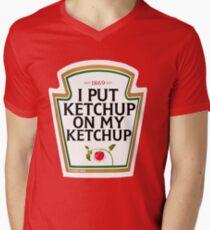 I put ketchup on my ketchup Men's V-Neck T-Shirt