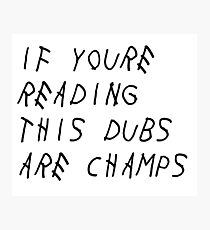 IF YOURE READING THIS WARRIORS ARE CHAMPS (Black Font) Photographic Print