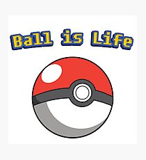 Ball is Life - Pokeball Photographic Print