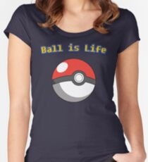 Ball is Life - Pokeball Women's Fitted Scoop T-Shirt