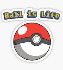 Ball is Life - Pokeball Sticker