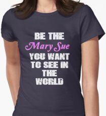 Be The Mary Sue (Script) Womens Fitted T-Shirt