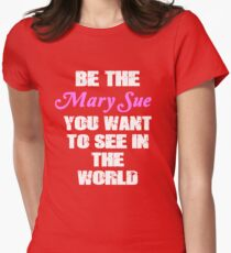 Be The Mary Sue (Script) Women's Fitted T-Shirt