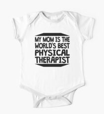 My Mom Is The World's Best Physical Therapist One Piece - Short Sleeve