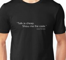 Talk is cheap, show me the code Unisex T-Shirt