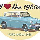 Ford Anglia - I love the 1960s  by contourcreative