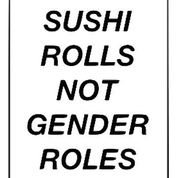 sushi rolls not gender roles by internetokay
