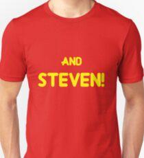 and STEVEN! Unisex T-Shirt