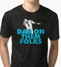 Dab On Them Folks Tri-blend T-Shirt