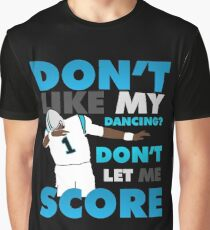 Don't like my dancing? Graphic T-Shirt